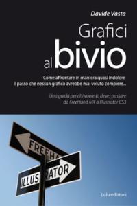 """Recensione del libro """"Grafici al bivio"""" di Davide Vasta (Lulu)"""