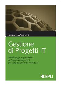 """Recensione del libro """"Gestione di Progetti IT"""" di Alessandro Sinibaldi (Hoepli)"""