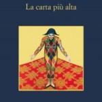 """Recensione del libro """"La carta più alta"""" di Marco Malvaldi (Sellerio)"""