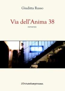 """Recensione del libro """"Via dell'Anima 38"""" di Giuditta Russo (Zona Contemporanea)"""