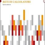 """Recensione del libro """"Reti di calcolatori"""" di Andrew S. Tanenbaum e David J. Wetherall (Pearson)"""