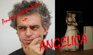 """""""Angelica"""", di e con Andrea Cosentino dal 4 al 9 dicembre 2012 alla Galleria Toledo di Napoli"""