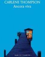 "Recensione del libro ""Ancora viva"" di Carlene Thompson (Marcos Y Marcos)"