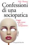 """Recensione del libro """"Confessioni di una sociopatica"""" di M.E. Thomas (Marsilio)"""