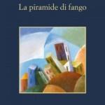 """Recensione del libro """"La piramide di fango"""" di Andrea Camilleri (Sellerio)"""