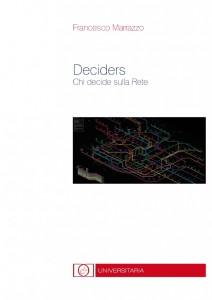 """Recensione del libro """"Deciders. Chi decide sulla Rete"""" di Francesco Marrazzo (Dante & Descartes)"""