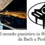 """""""Breve giro del Mondo pianistico in 80 minuti, da Bach a Prokofiev"""", martedì 21 giugno 2016 presso la Sala Chopin"""