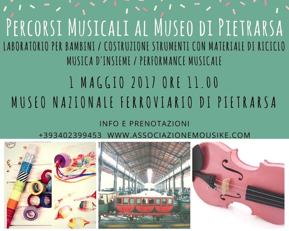 """""""Percorsi Musicali al Museo di Pietrarsa"""", evento per bambini e famiglie, il 1° maggio 2017"""