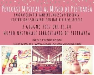 """""""Percorsi Musicali al Museo di Pietrarsa"""", evento per i bambini e le famiglie, il 2 giugno 2017 presso il Museo Nazionale Ferroviario di Pietrarsa"""