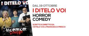 """Recensione dello spettacolo """"Horror Comedy"""", di e con I Ditelo Voi, al Teatro Totò di Napoli"""
