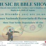 """""""Music Bubble Show"""": tour serale al Museo Nazionale Ferroviario di Pietrarsa tra locomotive, musica lirica e bolle di sapone, il 30 dicembre 2017"""
