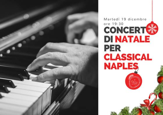 """Concerto di Natale e aperitivo per """"Classical Naples"""", il 12 dicembre 2017 presso il Ristorante """"Il Poggio"""" di Napoli"""