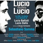 """""""Lucio incontra Lucio"""": la vita, la storia e le canzoni di Lucio Dalla e Lucio Battisti, il 28 febbraio 2018 al Teatro Augusteo di Napoli"""
