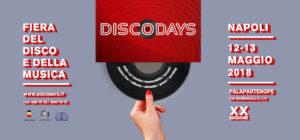 Sabato 12 e Domenica 13 Maggio 2018 presso il Complesso Palapartenope si svolgerà la XX Edizione di DiscoDays, fiera del Disco e della Musica