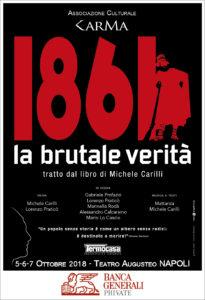 """""""1861 la brutale verità"""", di Michele Carilli, dal 5 al 7 ottobre 2018 al Teatro Augusteo di Napoli"""