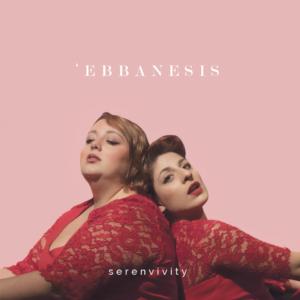 """""""SerenVivity"""": Ebbanesis in concerto, il 14 ed il 15 novembre 2018 al Nuovo Teatro Sancarluccio di Napoli"""