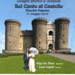 Bel Canto al Castello per il Maggio dei Monumenti 2019 a Napoli, il 17 maggio 2019 al Maschio Angioino