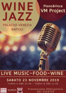 """""""WineJazz"""", serata con musica jazz , i vini del Vesuvio e la gastronomia napoletana, il 23 novembre 2019 a Palazzo Venezia Napoli"""