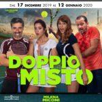 """""""Doppio misto"""", scritto e diretto da Danilo De Santis, dal 17 dicembre 2019 al 12 gennaio 2020 al Teatro Golden di Roma"""