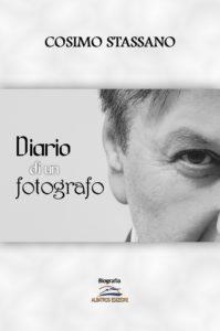 """In tutte le librerie """"Diario di un fotografo"""", di Cosimo Stassano"""