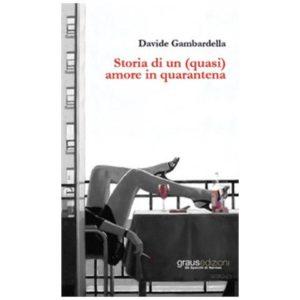 """Recensione del libro """"Storia di un (quasi) amore in quarantena"""" di Davide Gambardella (Graus Edizioni)"""