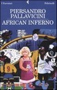 """Recensione del libro """"African Inferno"""" di Piersandro Pallavicini (Feltrinelli)"""