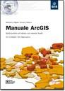 """Recensione del libro """"Manuale ArcGIS"""" di Maddalena Migani e Giovanni Salerno (Dario Flaccovio)"""