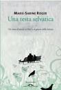 """Recensione del libro """"Una testa selvatica"""" di Marie-Sabine Roger (Ponte Alle Grazie)"""