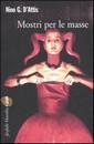 """Recensione del libro """"Mostri per le masse"""" di Nino G. D'Attis (Marsilio)"""