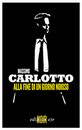 """Recensione del libro """"Alla fine di un giorno noioso"""" di Massimo Carlotto (Edizioni e/o)"""