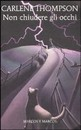 """Recensione del libro """"Non chiudere gli occhi"""" di Carlene Thompson (Marcos Y Marcos)"""