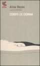 """Recensione del libro """"Corpo di donna"""" di Alina Reyes (Guanda)"""