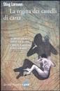 """Recensione del libro """"La regina dei castelli di carta"""" di Stieg Larsson (Marsilio)"""