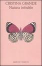 "Recensione del libro ""Natura infedele"" di Cristina Grande (Marcos Y Marcos)"