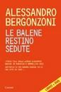 """Recensione del libro """"Le balene restino sedute"""" di Alessandro Bergonzoni (Garzanti)"""