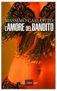 """Recensione del libro """"L'amore del bandito"""" di Massimo Carlotto (Edizioni E/O)"""