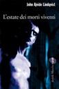 """Recensione del libro """"L'estate dei morti viventi"""" di John Ajivide Lindqvist (Marsilio)"""