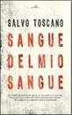 """Recensione del libro """"Sangue del mio sangue"""" di Salvo Toscano (Dario Flaccovio)"""