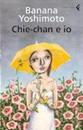 """Recensione del libro """"Chie-chan e io"""" di Banana  Yoshimoto (Feltrinelli)"""