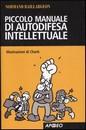 """Recensione del libro """"Piccolo manuale di autodifesa intellettuale"""" di Normand Baillargeon (Apogeo)"""