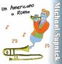 """Recensione del CD """"Un americano a Roma"""" di Michael Supnick"""