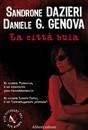 """Recensione del libro """"La città buia"""" di Sandrone Dazieri e Daniele G. Genova (Aliberti)"""