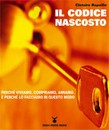 """Recensione del libro """"Il codice nascosto"""" di Clotaire Rapaille (Nuovi Mondi Media)"""