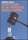 """Recensione del libro """"Confessioni di un avvocato senza laurea"""" di Giuditta Russo (Cairo)"""
