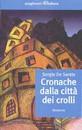 """Recensione del libro """"Cronache dalla città dei crolli"""" di Sergio De Santis (Avagliano Editore)"""