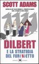 """Recensione del libro """"Dilbert e la strategia del fur(b)etto"""" di Scott Adams (Garzanti Libri)"""