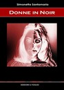 """Recensione del libro """"Donne in noir"""" di Simonetta Santamaria (Edizioni Il Foglio)"""