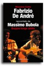 """Recensione del libro """"Fabrizio De Andrè – Doppio lungo addio"""" di M. Cotto e M. Bubola (Aliberti)"""