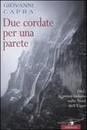 """Recensione del libro """"Due cordate per una parete"""" di Giovanni Capra (Corbaccio)"""