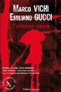 """E' in libreria """"Firenze nera"""" di Marco Vichi ed Emiliano Gucci (Aliberti Editore)"""